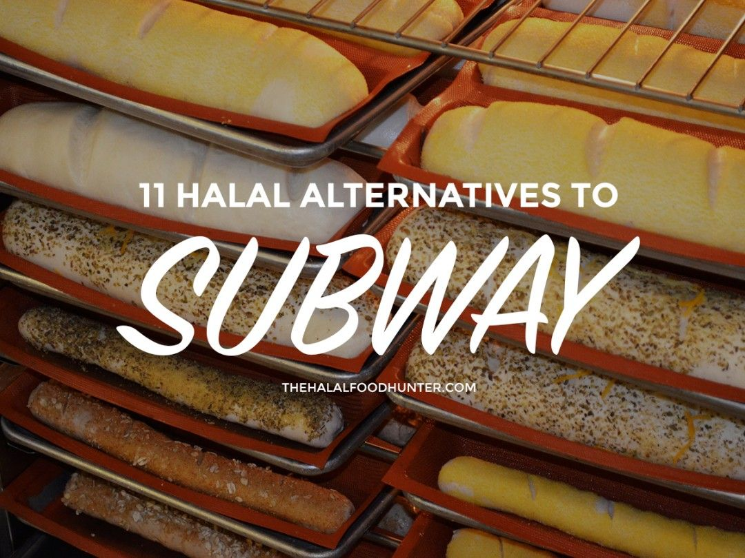 11 Halal Alternatives To Subway Halal Recipes Halal Food Hunter