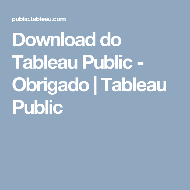Download do Tableau Public - Obrigado | Tableau Public