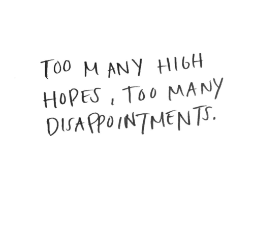Life Quote It Sucks Being Disappointed When I Expect So Much And I
