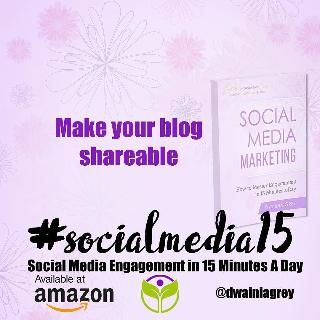 Make your blog shareable ask me how or read the book