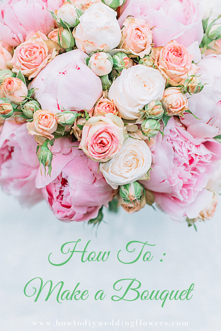 How to Make a Bouquet | Pinterest | Bouquet flowers, DIY wedding and ...