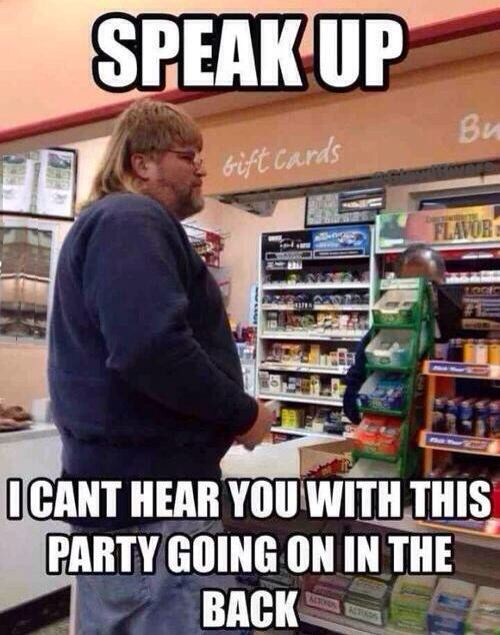 Speak Up I Can T Hear You With This Party Going On In The Back Funny Humor Bones Funny