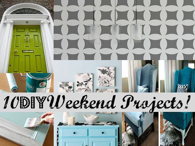 10 DIY Weekend Projects!