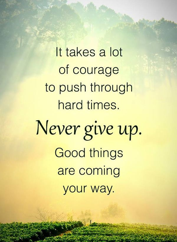 Inspirational Life Quotes Inspirational Life Quotes Never Give Up 'be Patient Good Things