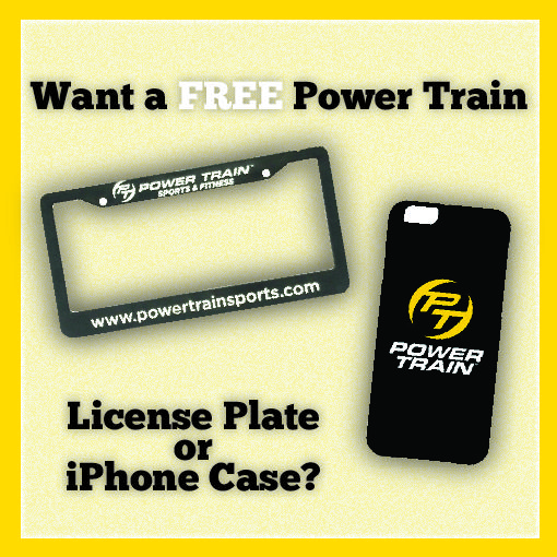 If you want a FREE Power Train License Plate or iPhone Case, then bring in a family member or friend for a free trial. Once they sign up for a Fitness Membership, you will receive your #PTGear *See location for details.