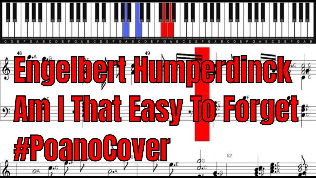 Engelbert Humperdinck Am I That Easy To Forget Piano Cover