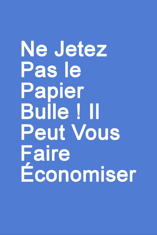 Comment Economiser Avec Du Papier Bulle Papier Bulle