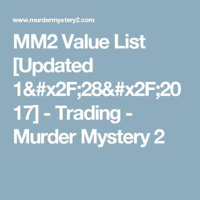 MM2 Value List [Updated 1/28/2017] - Trading - Murder
