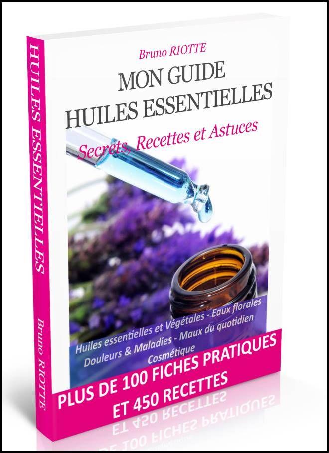Mon Guide Huiles Essentielles : Pratique et facile d