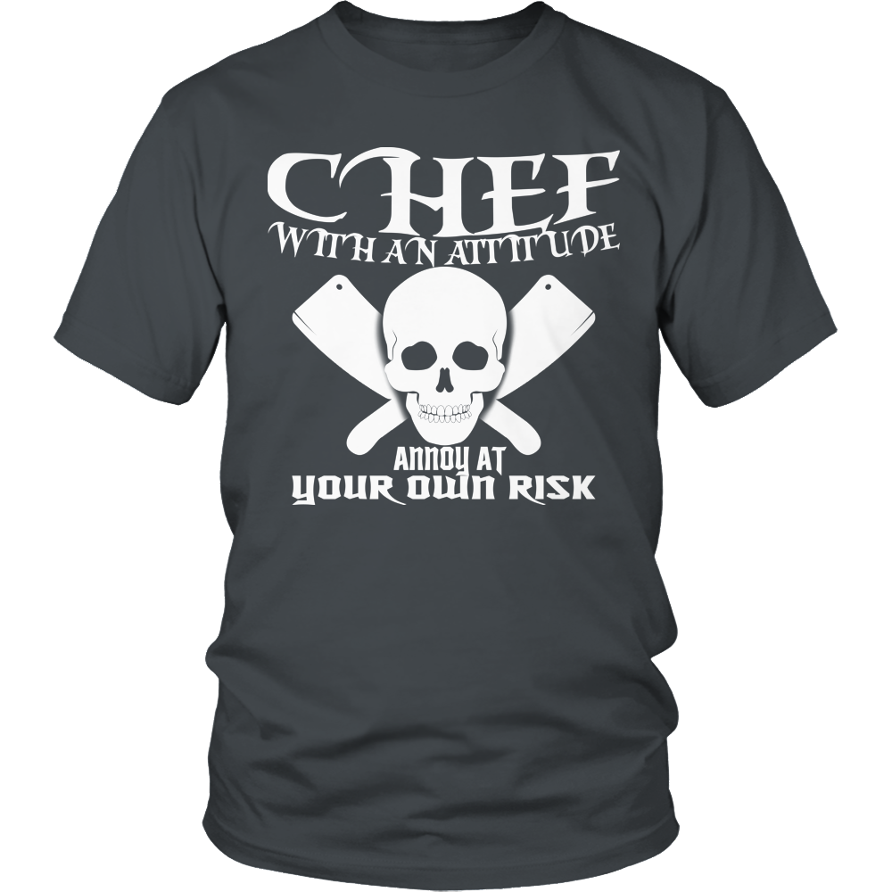 Chef With An Attitude Annoy At Your Own Risk Tee