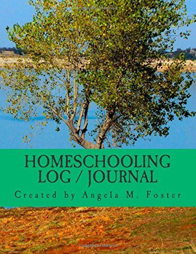 Homeschooling Log / Journal by Angela M. Foster