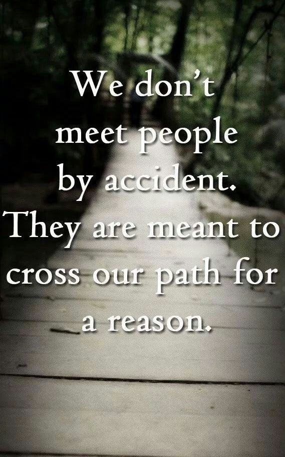 Meant To Cross Our Paths Quote Deep Thoughts Quotes Life