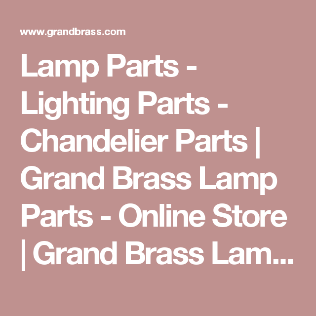 Lamp parts lighting parts chandelier parts grand brass lamp lamp parts lighting parts chandelier parts grand brass lamp parts online store mozeypictures Image collections