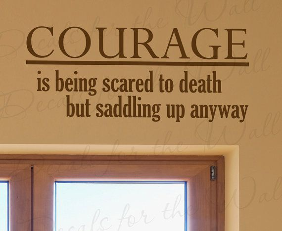 Courage Being Scared Death By Saddling Up Anyway John Wayne Cowboy Cowgirl Boy Girl Sports Kid Room  - Cowgirl Qoutes -