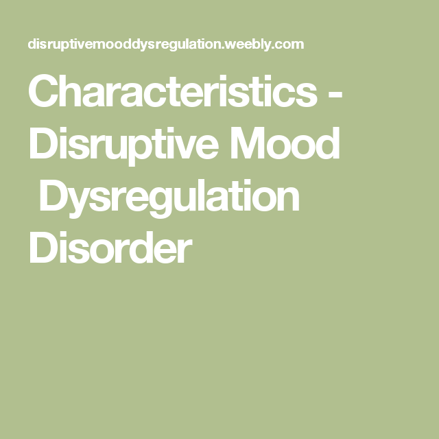 Characteristics - Disruptive Mood Dysregulation Disorder ...