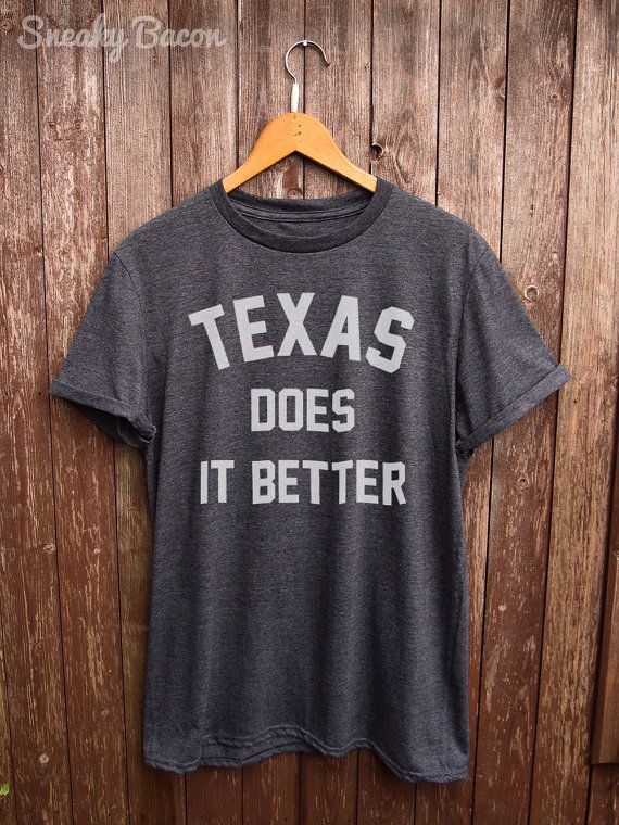 This Texas does it Better Tshirt is made of premium quality ring spun  cotton for a lovely quality soft feel and casual fit. All our shirts are  DTG (direct ... f48c835a0