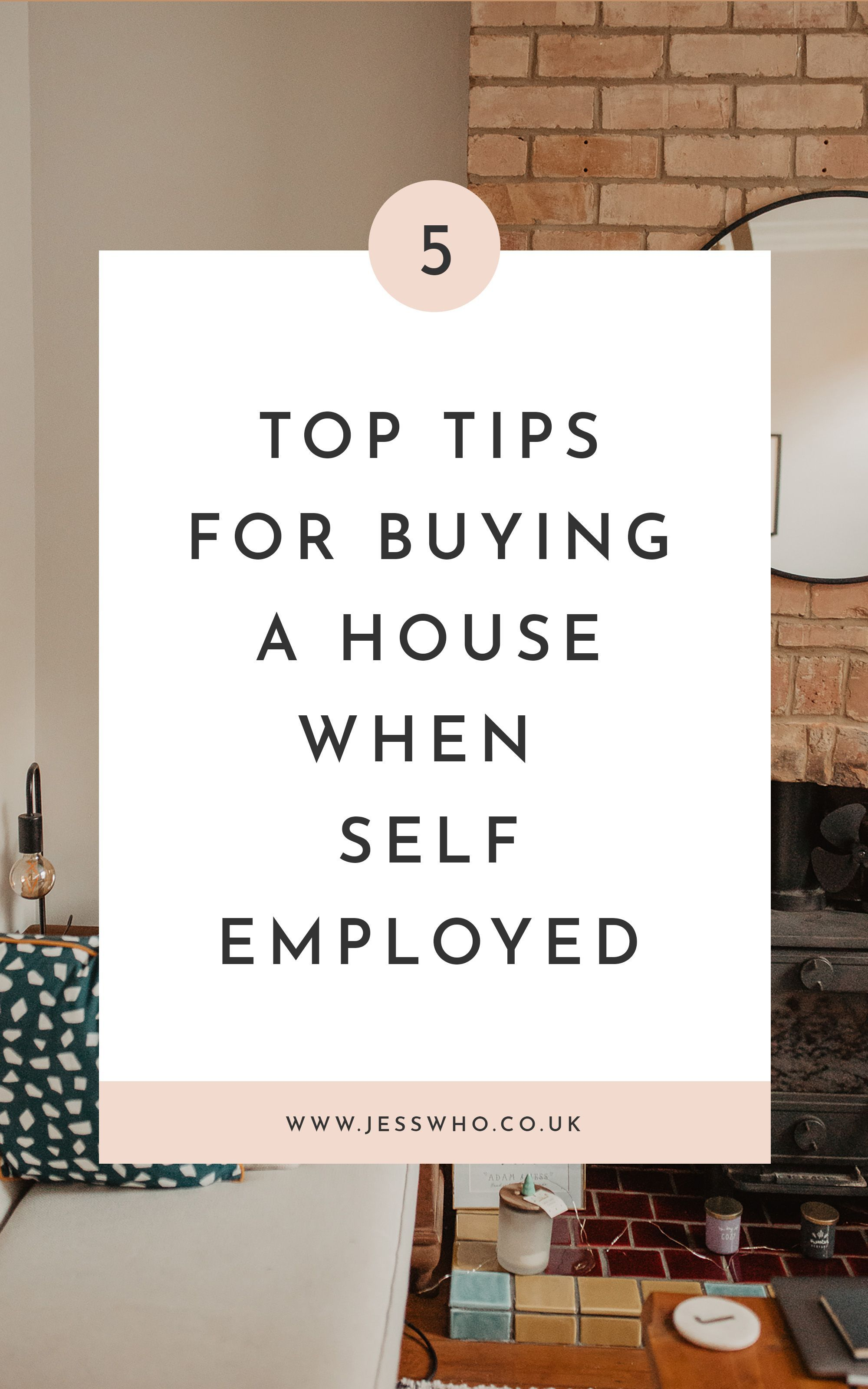5 Top Tips For Buying A House When You Re Self Employed Self Tips Buying Your First Home