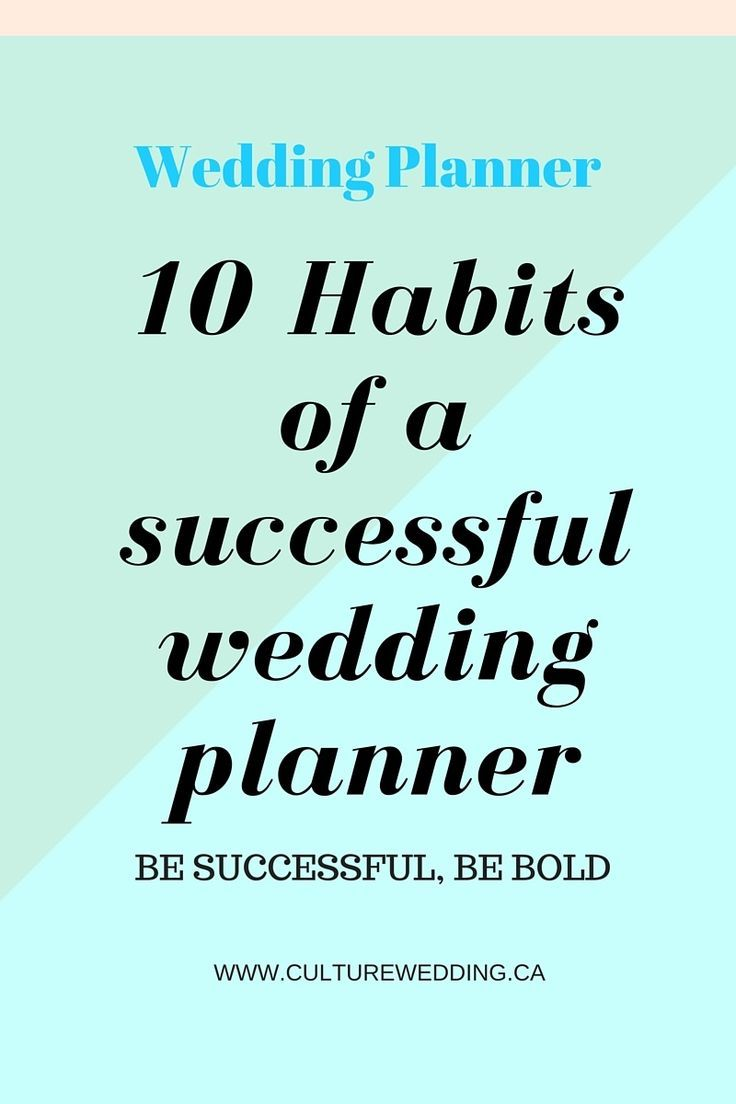 10 Habits Of A Successful Wedding Planner Start A Wedding Business