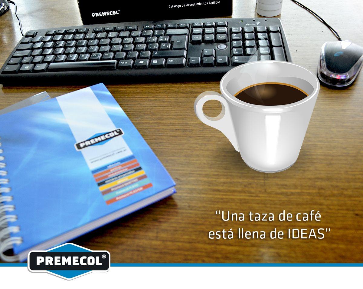 """Trabajando... Generando ideas y soluciones ... Buen día ! """"Una tasa de café está llena de ideas"""""""