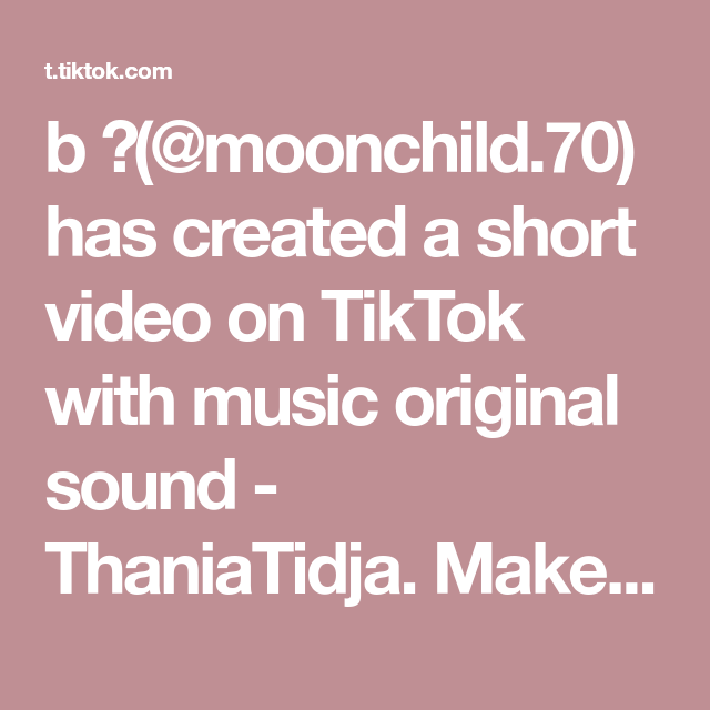 B Moonchild 70 Has Created A Short Video On Tiktok With Music Original Sound Thaniatidja Make It Simple But Significant Fyp Fypdongggggggg Fypgaknih