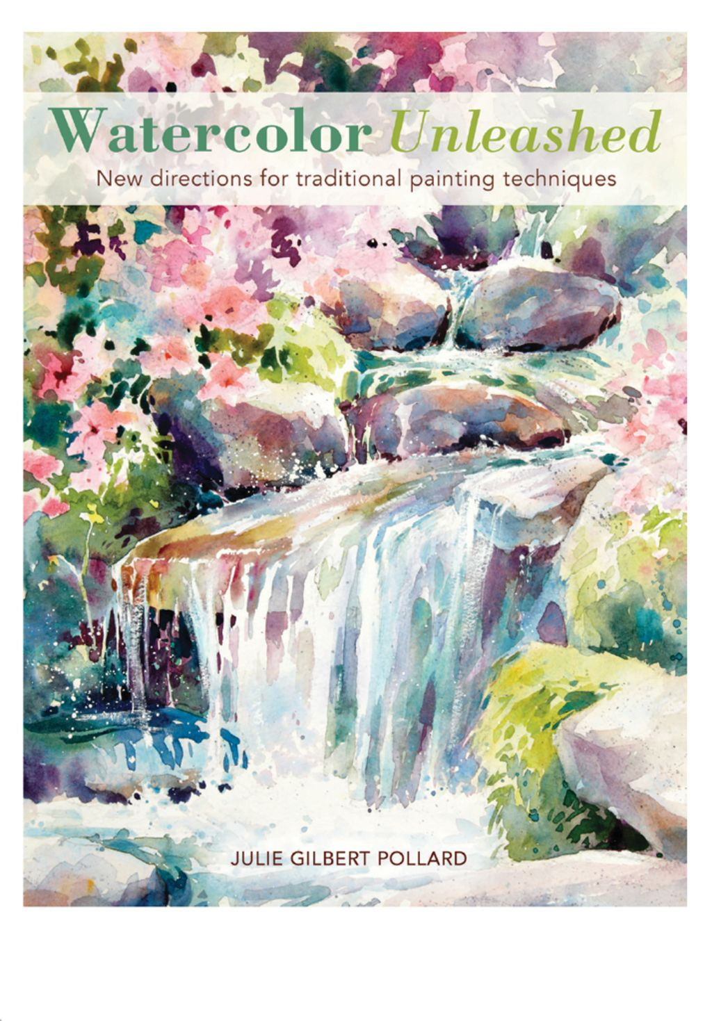 Watercolor Unleashed Ebook Painting Techniques Traditional