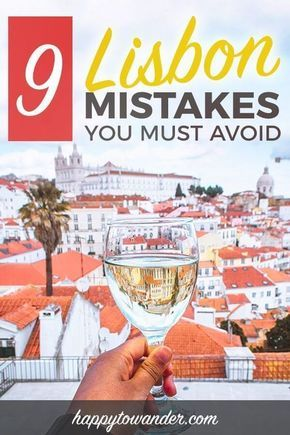Visit Lisbon Like a Smartie: 9 Silly Mistakes You MUST Avoid #portugal