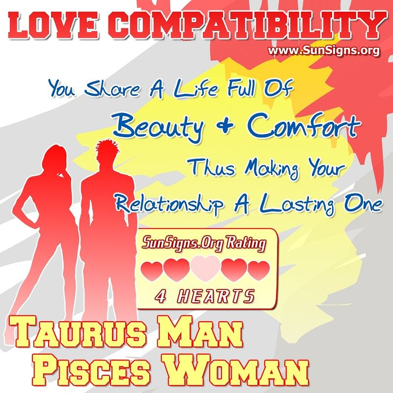 The Taurus man and Pisces woman can be a good match  They