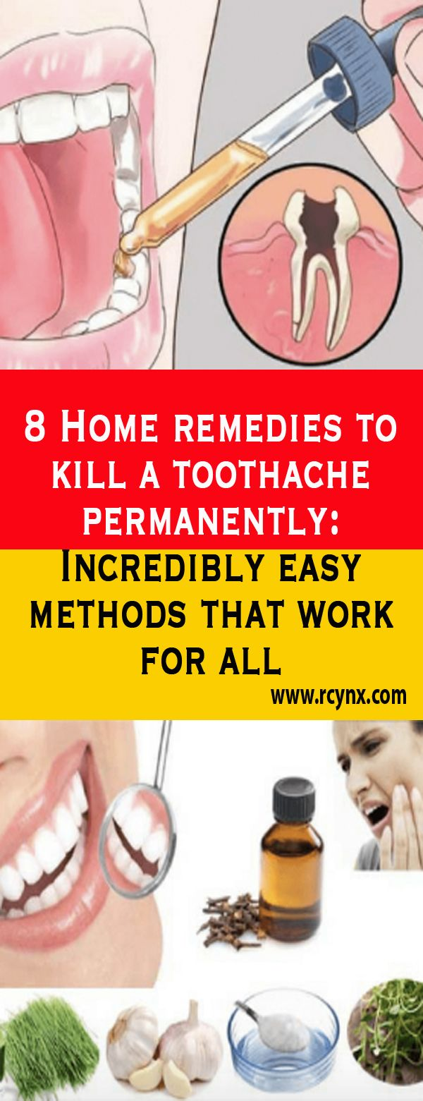Home remedies to kill a toothache permanently Incredibly easy