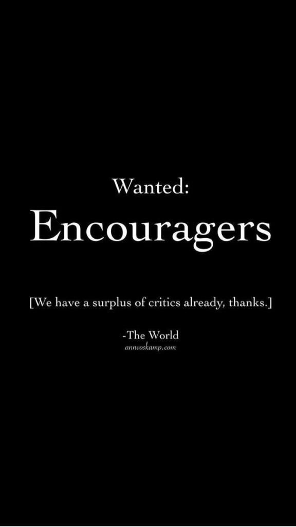 Wanted: Encouragers
