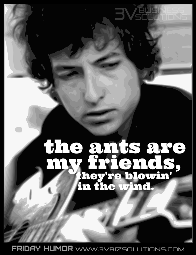 """the ants are my friends, they're blowing in the wind"