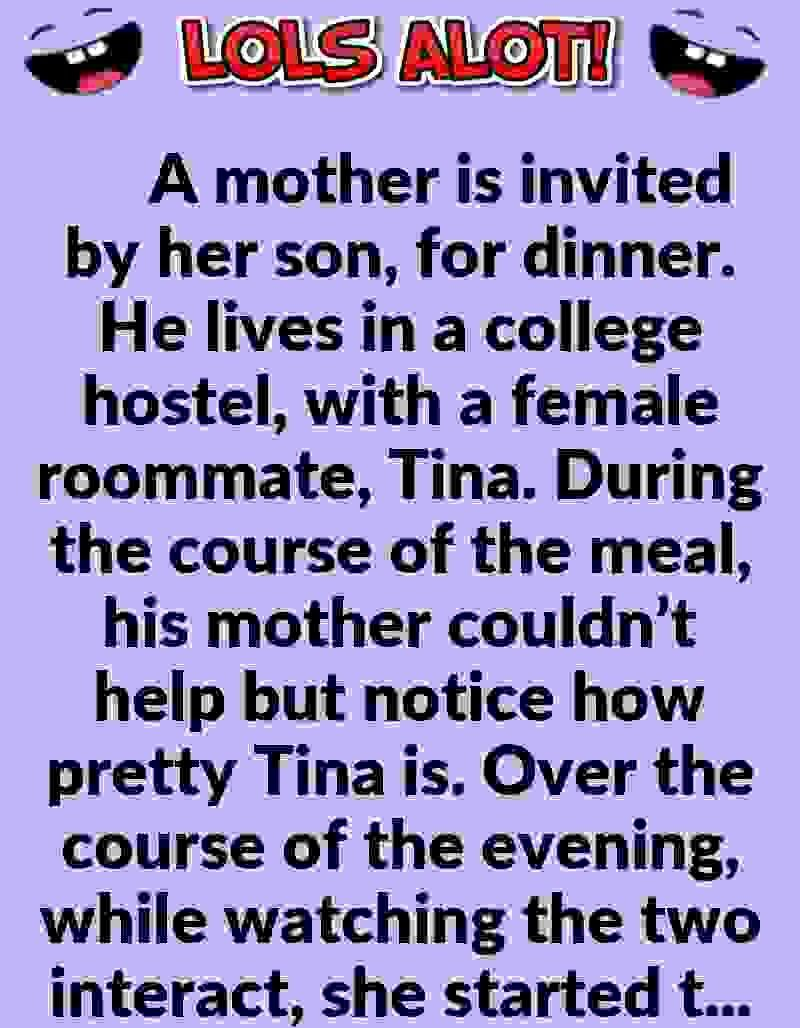 A Mother Is Invited By Her Son For Dinner He Lives In A College Hostel With A Female Roommate Tina During The Cou Best Funny Jokes Clean Funny Jokes Jokes