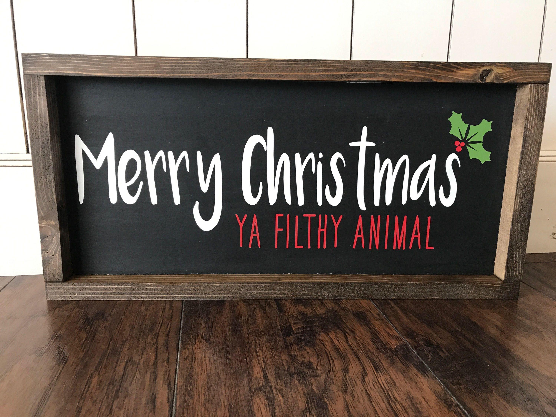 Merry Christmas Ya Filthy Animal Farmhouse Style Framed Sign By