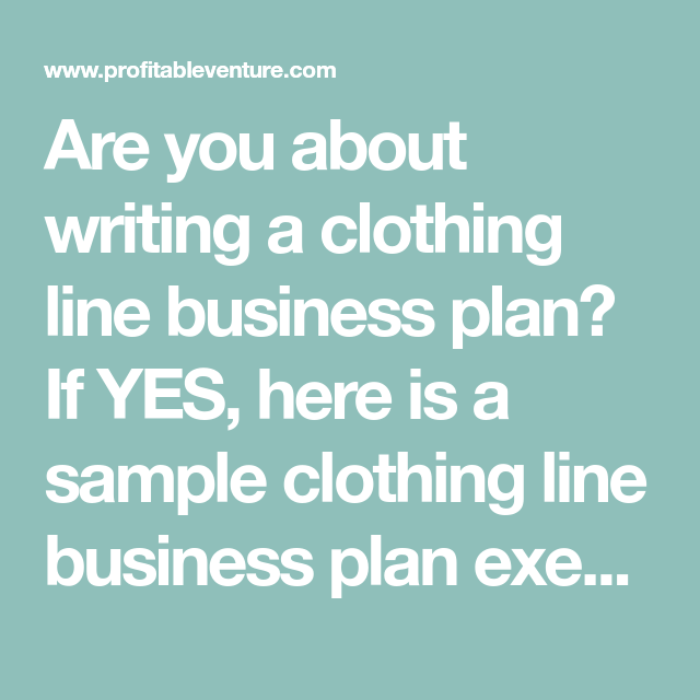 Mission Statement Examples Clothing Line: How To Write A Clothing Line Business Plan [Sample