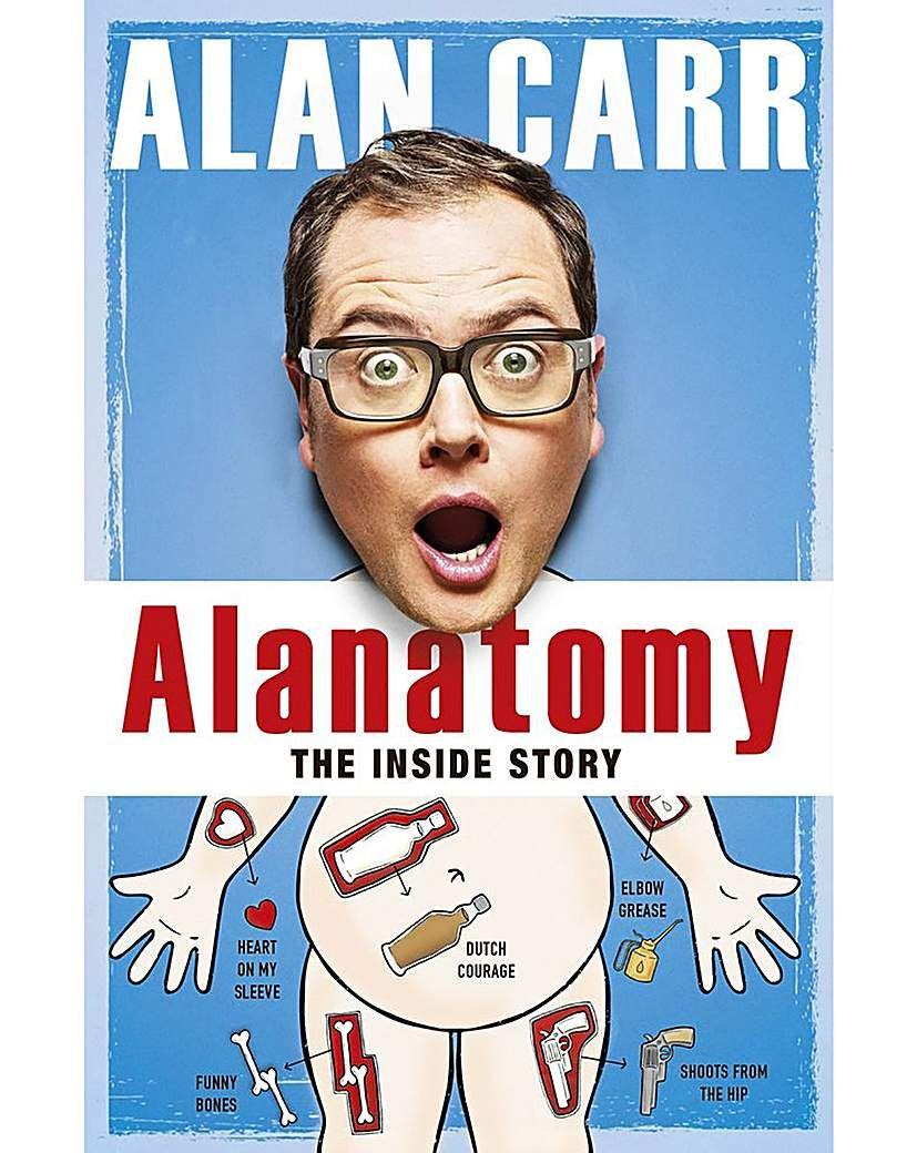 Alanatommy the inside story alan carr in 2019 alan carr