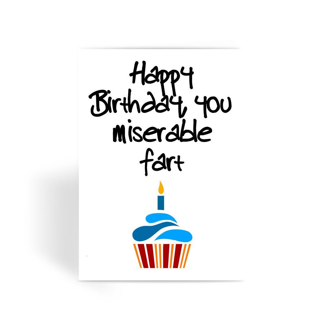 Happy birthday you miserable fart greeting card fotografix happy birthday you miserable fart greeting card fotografix kristyandbryce Image collections