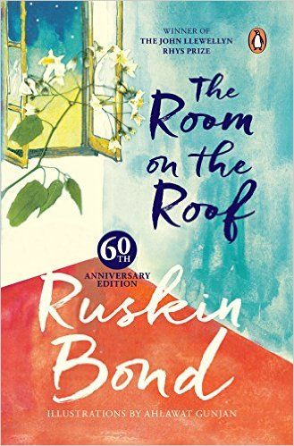 Room On The Roof 60th Anniversary Edition Puffin Classics Ebook Ruskin Bond Amazon Com Au Kindle S Indian Novels Ruskin Bond Book Recommendations Fiction