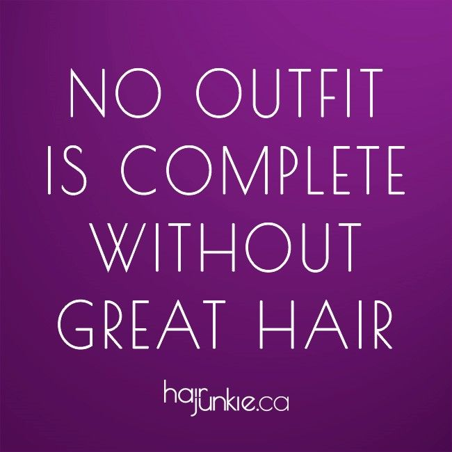 No outfit is complete without great #Hair  www.HairJunkie.ca #Ottawa