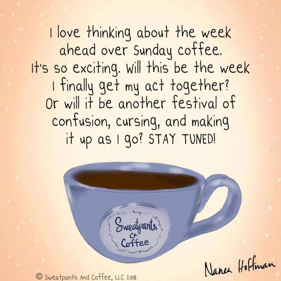 pin by marci longren on sweatpants coffee sunday coffee
