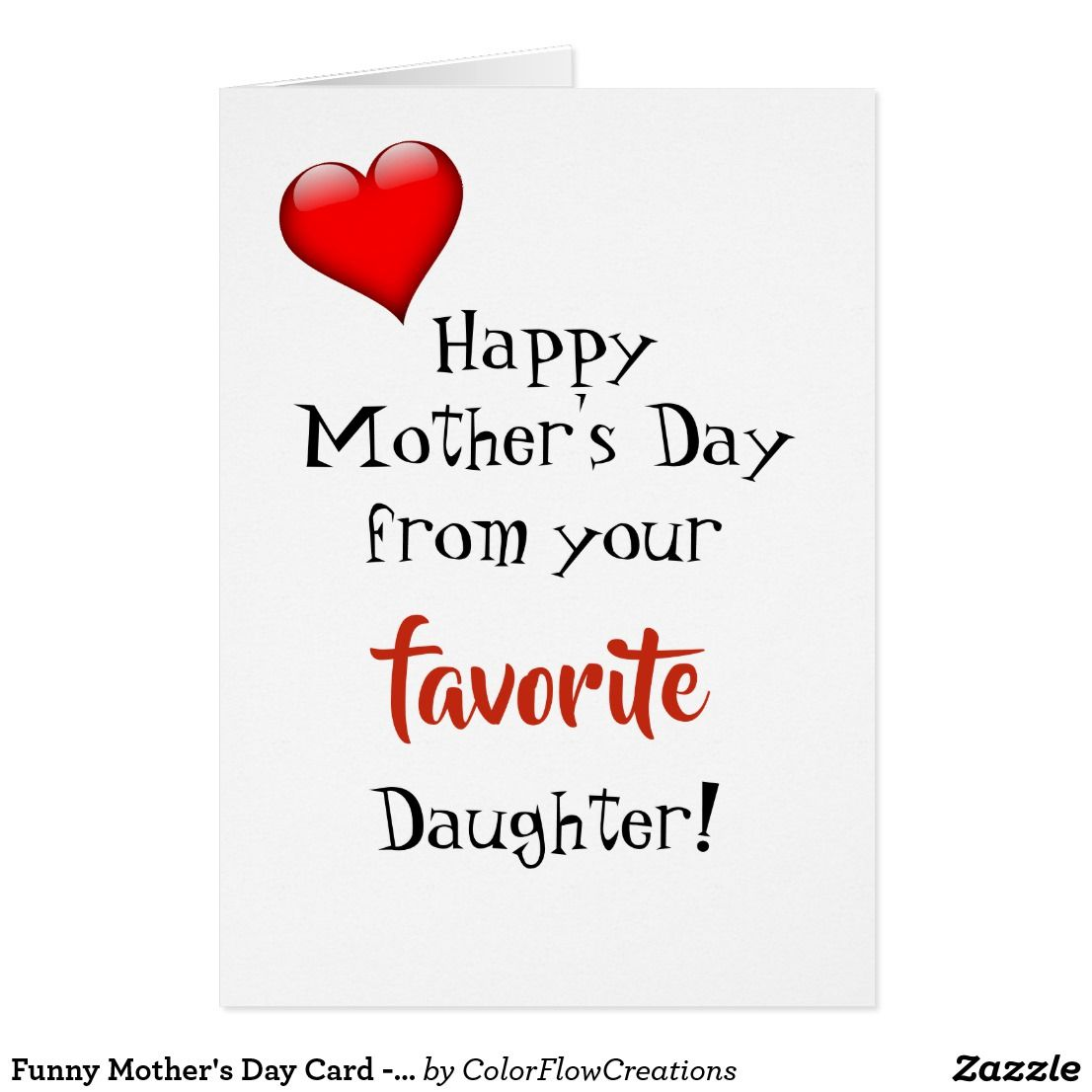 Funny mothers day card from favorite daughter zazzle