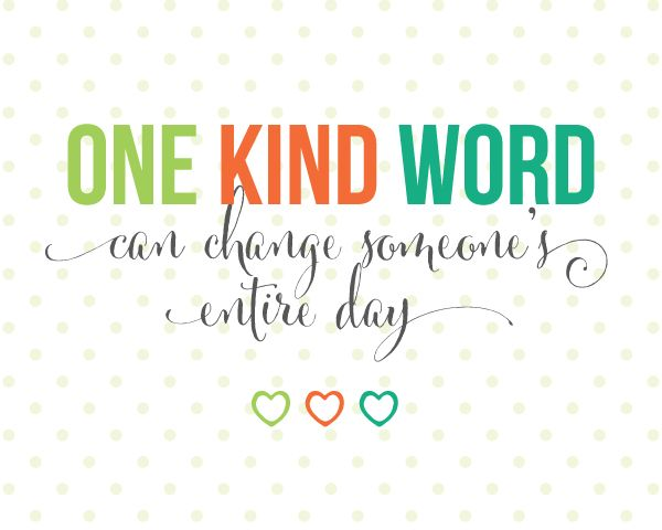 Image result for one kind word quote can change someones day