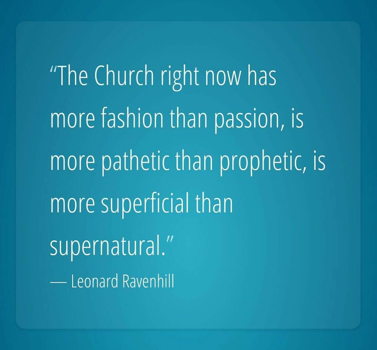 Christian Quotes Leonard Ravenhill Quotes Church Reformed
