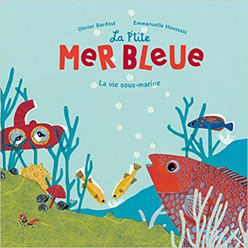 La p 39 tite mer bleue olivier bardoul - Livre maternelle gratuit ...