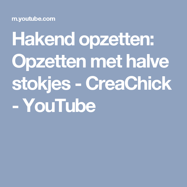 Hakend Opzetten Opzetten Met Halve Stokjes Creachick Youtube