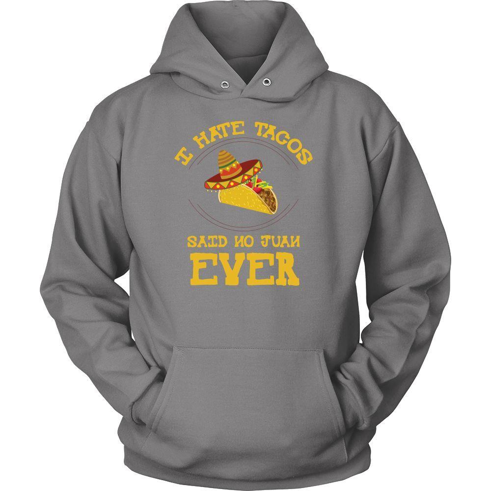 Taco mexican every juan loves tacos Men Hoodie Funny T Shirt - TL00582HO