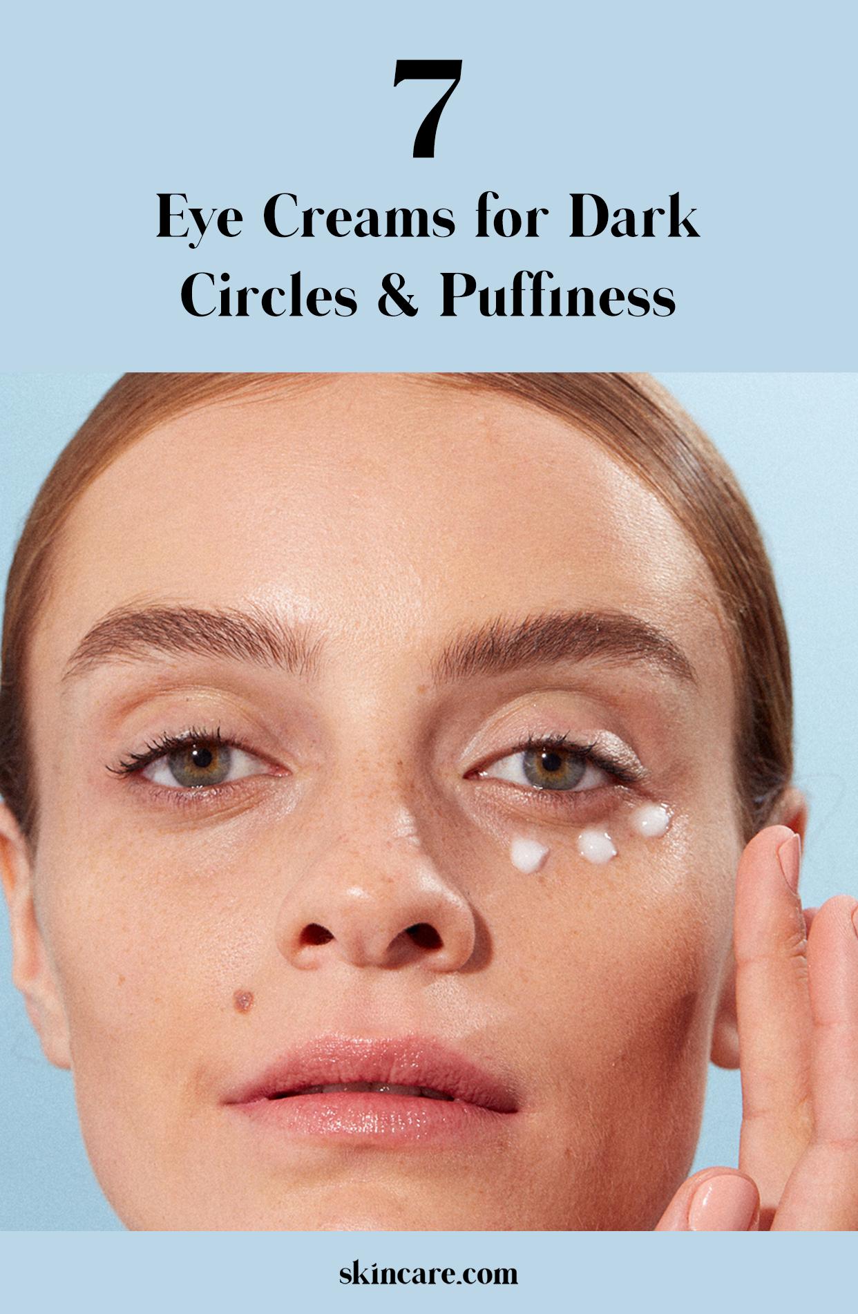 Best Eye Creams to Get Rid of Dark Circles in 2020 Eye