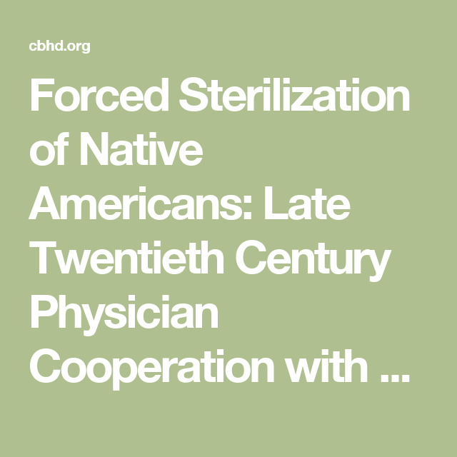 Forced Sterilization Of Native Americans Late Twentieth Century