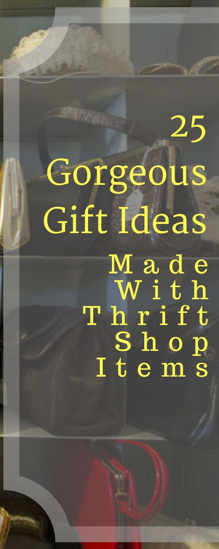 25 Gorgeous Gift Ideas Made With Thrift Shop Items #thriftstorefinds