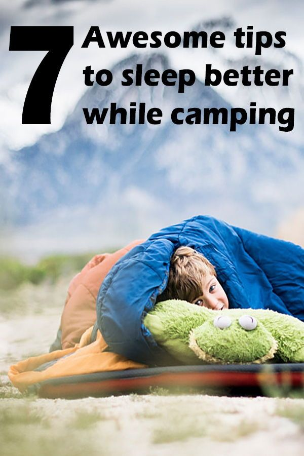 Use These 7 Tips Will Help You Sleep Better While Camping