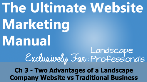 Ch 3- Two Advantages of a Landscape Company Website vs. Traditional Business Site