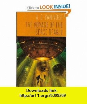 The Voyage Of The Space Beagle 9780739499467 A E Van Vogt